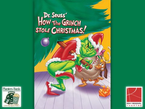 """Planters Bank Presents..."" film series to show ""How the Grinch Stole Christmas"" this Sunday at Roxy Regional Theatre."