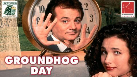 """Planters Bank Presents..."" film series to show ""Groundhog Day"" this Sunday at Roxy Regional Theatre."