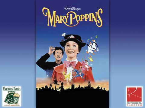 """Planters Bank Presents..."" film series to show Disney's ""Mary Poppins"" this Sunday at Roxy Regional Theatre."
