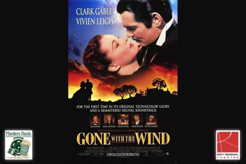 """Planters Bank Presents..."" film series to show ""Gone With The Wind"" this Sunday at Roxy Regional Theatre."