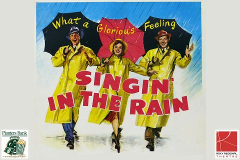"""Planters Bank Presents..."" film series to show ""Singing in the Rain"" this Sunday at Roxy Regional Theatre."
