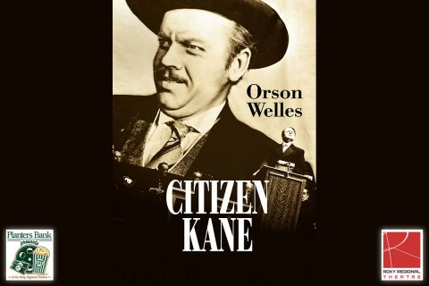 """Planters Bank Presents..."" film series to show Orson Welles' ""Citizen Kane"" this Sunday at Roxy Regional Theatre."