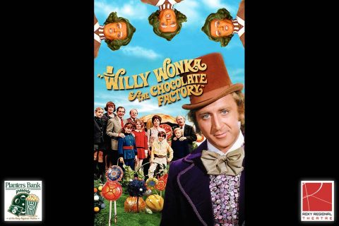 """Planters Bank Presents…"" film series to show ""Willy Wonka and the Chocolate Factory"" this Sunday at Roxy Regional Theatre."