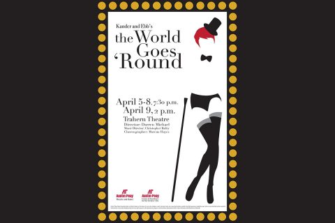 "Austin Peay State University Department of Theatre and Dance to perform ""The World Goes 'Round'"" at the Trahern Theatre April 5th - April 9th."