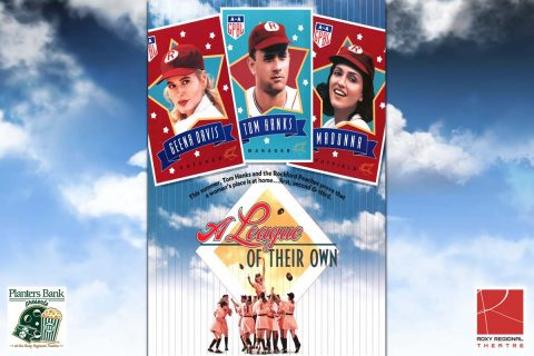 """Planters Bank Presents…"" film series to show ""A League of Their Own"" this Sunday at Roxy Regional Theatre."