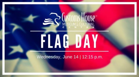 2017 Customs House Museum Flag Day Event