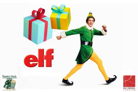 "Planters Bank Presents to show ""Elf"" on November 24th at the Roxy Regional Theatre."