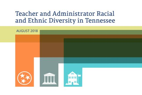 2018 Tennessee Department of Education Teacher and Administrator Racial and Ethnic Diversity report