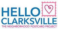 Hello Clarksville-The Neighborhood Postcard project