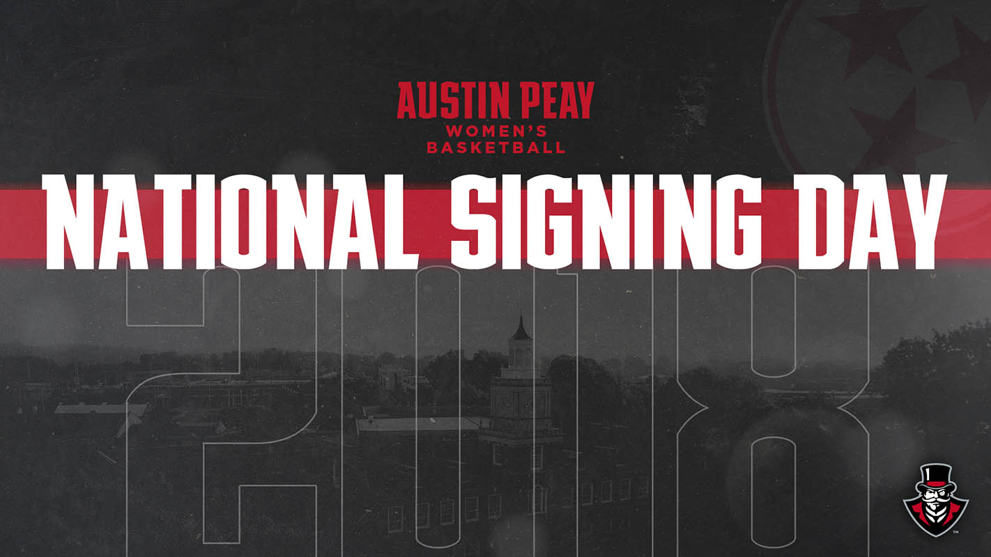 Austin Peay Women's Basketball inks four players during National Signing Day. (APSU Sports Information)