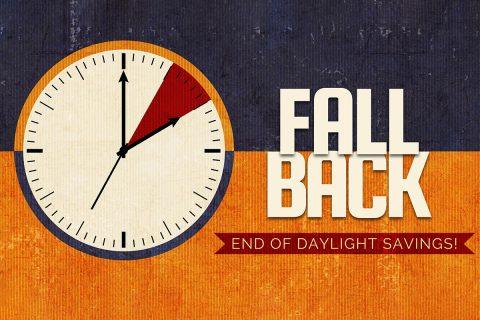 Fall Back - Daylight Savings Time Ends.