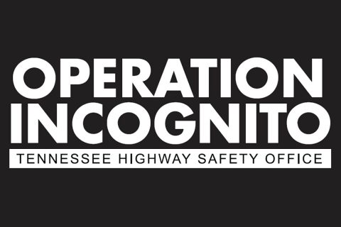 Operation Incognito - Tennessee Highway Safety Office