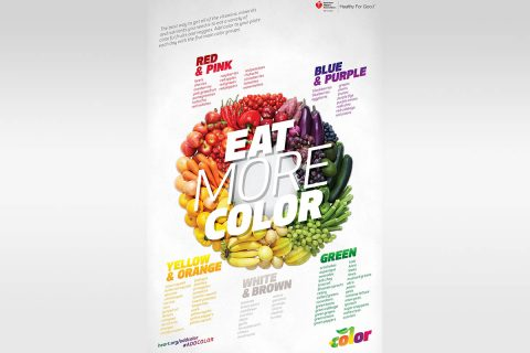 Stay Healthy, Eat More Color. (American Heart Association)