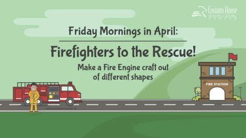Friday Mornings in April: Firefighters to the Rescue!