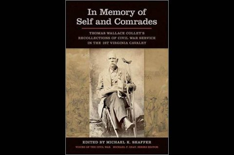 In Memory of Self and Comrades: Thomas Colley and the 1st Virginia Cavalry