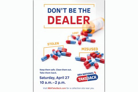 Don't Be the Dealer - DEA TakeBack April 2019