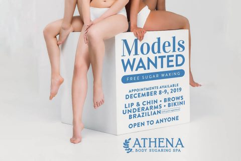 Athena Body Sugaring Spa is looking for models to try their all-natural, body sugaring hair removal treatment for free. Appointments are available on Sunday, December 8th and Monday, December 9th.