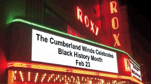Celebrate Black History Month with the Cumberland Winds at the Roxy Regional Theatre on Sunday, February 23rd.