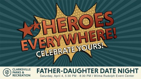 Surprise Superhero planned for Clarksville Parks and Recreation's Father-Daughter Date Night.