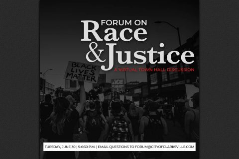 "City of Clarksville to host""Forum on Race & Justice"" Virtual Town Hall Discussion Tuesday, June 30th."