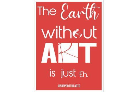 The Earth Without Art Is Just 'Eh' Yard Signs available at the Roxy Regional Theatre