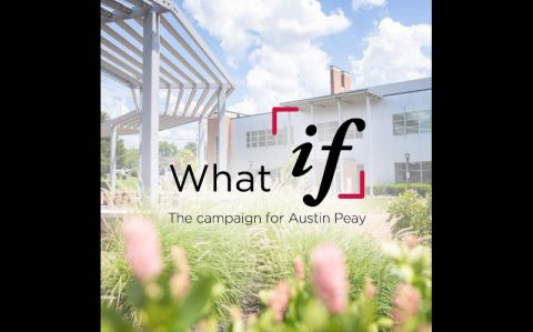 "Austin Peay State University ""What if"" Campaign. (APSU)"