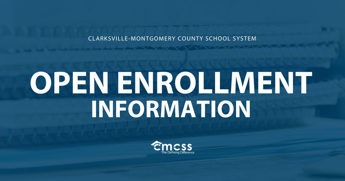 Clarksville-Montgomery County School System 2021-2022 Open Enrollment Period
