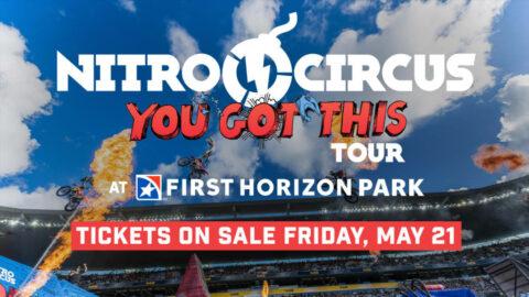 "Nitro Circus ""You Got This"" Tour will be at First Horizon Park October 15."