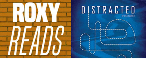 Roxy Regional Theatre's Roxy Reads series features Lisa Loomer's Distracted