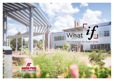 """Austin Peay State University """"What If"""" Comprehensive Campaign. (APSU)"""