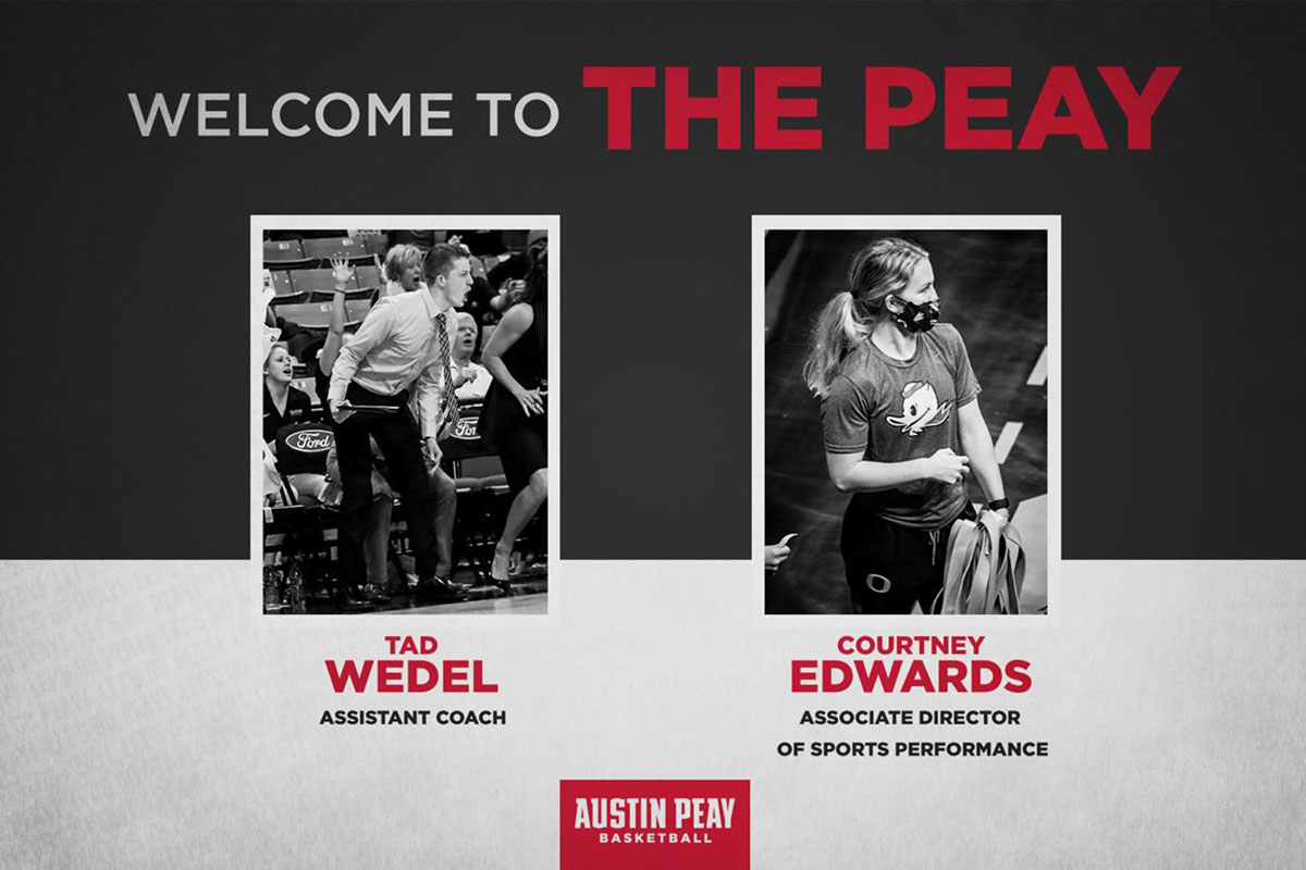 Austin Peay State University Women's Basketball hires Assistant Coach Tad Wedel and Associate Director of Sports Performance Courtney Edwards. (APSU Sports Information)