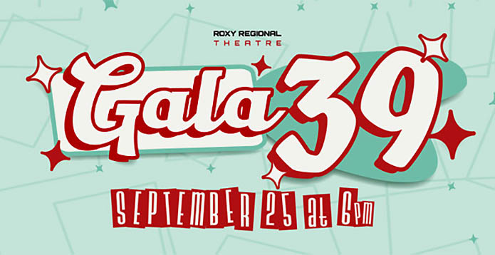 Roxy Regional Theatre's GALA 39 takes place Saturday, September 25th.